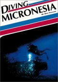 Diving In Micronesia Guidebook